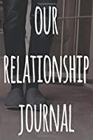 Our Relationship Journal: The perfect way to record your relationship memories - 119 page journal!