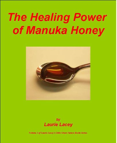 The Healing Power of Manuka Honey (Laurie Lacey's Little Green Nature Books Book 2) (English Edition)