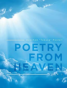 Poetry from Heaven: Book 1 by [Postell, Avochon]