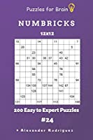 Puzzles for Brain - Numbricks 200 Easy to Expert Puzzles 12x12 vol. 24