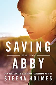 Saving Abby by [Holmes, Steena]