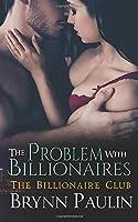 The Problem With Billionaires (Billionaire Club)