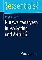Nutzwertanalysen in Marketing und Vertrieb (essentials)