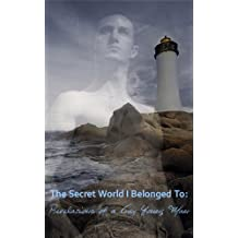 The Secret World I Belonged To: Revelations of a Gay Young Mormon