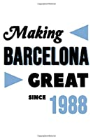 Making Barcelona Great Since 1988: College Ruled Journal or Notebook (6x9 inches) with 120 pages