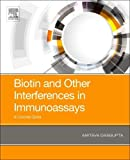 Biotin and Other Interferences in Immunoassays: A Concise Guide
