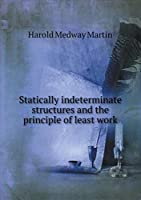 Statically Indeterminate Structures and the Principle of Least Work