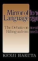 The Mirror Of Language: The Debate On Bilingualism