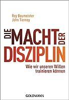 Die Macht der Disziplin: Wie wir unseren Willen trainieren koennen