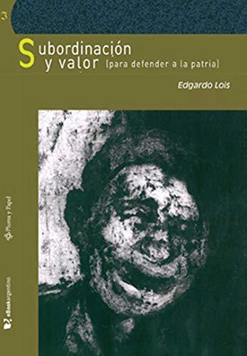 Subordinación y valor (para defender la patria) (Spanish Edition)