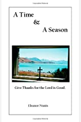 A Time and a Season: Give Thanks for the Lord is Good Paperback