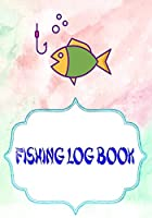 Fishing Log Book For Kids And Adults: Bass Fishing Logan River Size 7x10 Inch   Records - Essential # Saltwater ~ Cover Glossy 110 Page Standard Print.
