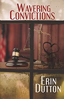 Wavering Convictions by [Dutton, Erin]