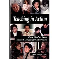 Teaching in Action: Case Studies from Second Language Classrooms