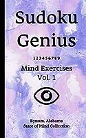 Sudoku Genius Mind Exercises Volume 1: Bynum, Alabama State of Mind Collection