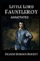 Little Lord Fauntleroy Annotated