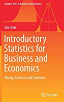 Introductory Statistics for Business and Economics: Theory, Exercises and Solutions (Springer Texts in Business and Economics)