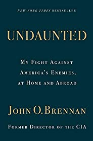 Undaunted: My Fight Against America's Enemies, At Home and Ab