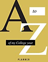 """A to Z Of My College Year: College Planner, 8.5""""x11"""", Glossy finish."""