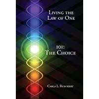 Living the Law of One 101: The Choice (English Edition)