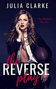 The Reverse Play (The Rebels Book 1) by [Clarke, Julia]