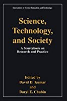 """Science, Technology, and Society"": Education A Sourcebook On Research And Practice (Innovations in Science Education and Technology)"