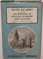 The Principles of Political Economy (Everyman's Library)