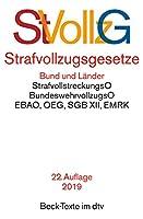 Strafvollzugsgesetze: StVollzG des Bundes mit Verwaltungsvorschriften, StVollzG Baden-Wuerttemberg, Bayern, Hamburg, Hessen, Niedersachsen, Strafvollstreckungsordnung, EBAO, BZRG, OEG