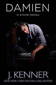 Damien: A Stark Novel (Stark Saga Book 6) by [Kenner, J.]