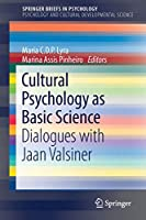 Cultural Psychology as Basic Science: Dialogues with Jaan Valsiner (SpringerBriefs in Psychology)