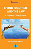 Living Together and the Law: A Guide to Cohabitation 2016