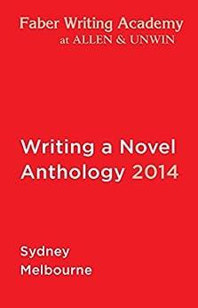 Writing a Novel Anthology, 2014 by [Bradley, James]
