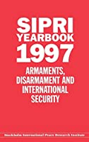 Sipri Yearbook 1997: Armaments, Disarmament and International Security