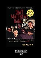 Dave Matthews Band: Step Into the Light (Large Print 16pt)