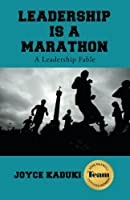 Leadership Is a Marathon: A Leadership Fable
