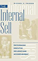 The Internal Sell: Encouraging Executive Influence and Accomplishment