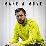 Make a Move [Explicit]