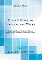 Black's Guide to England and Wales: Containing Plans of the Principal Cities Charts Maps and Views and a List of Hotels (Classic Reprint)【洋書】 [並行輸入品]
