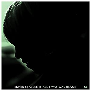 IF ALL I WAS WAS BLACK [CD]