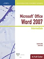 Microsoft Office Word 2007 Intermediate (Illustrated Course Guide)