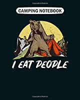 Camping  Notebook: camping tee bear design i hate people i eat  College Ruled - 50 sheets, 100 pages - 8 x 10 inches