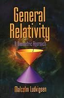 General Relativity: A Geometric Approach