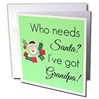 Who needs Santa when Ive got grandpa with Santa cartoon - Greeting Card 6 x 6 inches single (gc_224144_5) [並行輸入品]