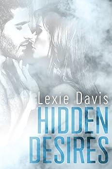 Hidden Desires: (A Romantic Suspense Novel) by [Davis, Lexie]