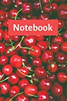 Notebook: Cherry Notebook; I Love Cherries; Cherry Book; 6x9inch Notebook with 108-wide lined pages