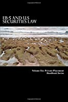 EB-5 and U.S Securities Law (Private Placement Handbook Series)