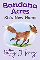 Kit's New Home (Bandana Acres)