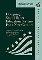 Designing State Higher Education Systems for a New Century (AMERICAN COUNCIL ON EDUCATION/ORYX PRESS SERIES ON HIGHER EDUCATION)
