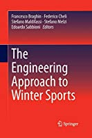 The Engineering Approach to Winter Sports
