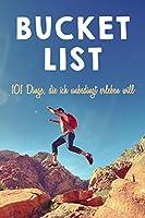 Bucket List: 101 Dinge, die ich unbedingt erleben will | 109 Seiten, A5, 6x9 in